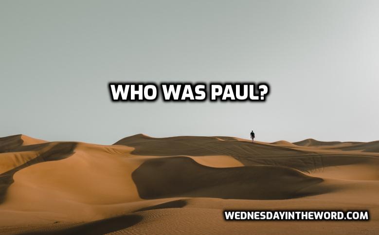 Who was Paul? | WednesdayintheWord.com