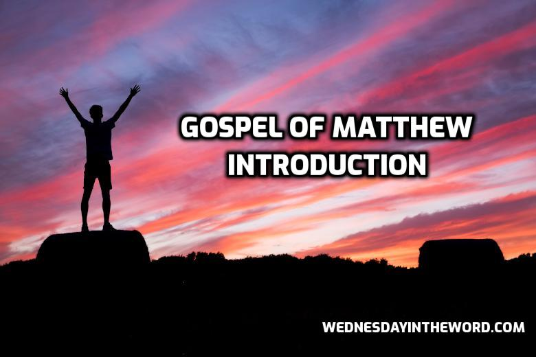 01 Gospel of Matthew Introduction | WednesdayintheWord.com