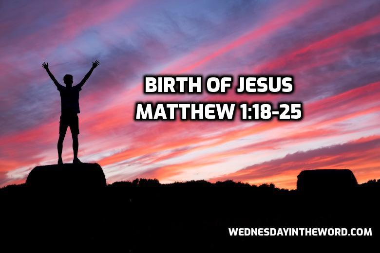 03 Matthew 1:18-25 Birth of Jesus | WednesdayintheWord.com