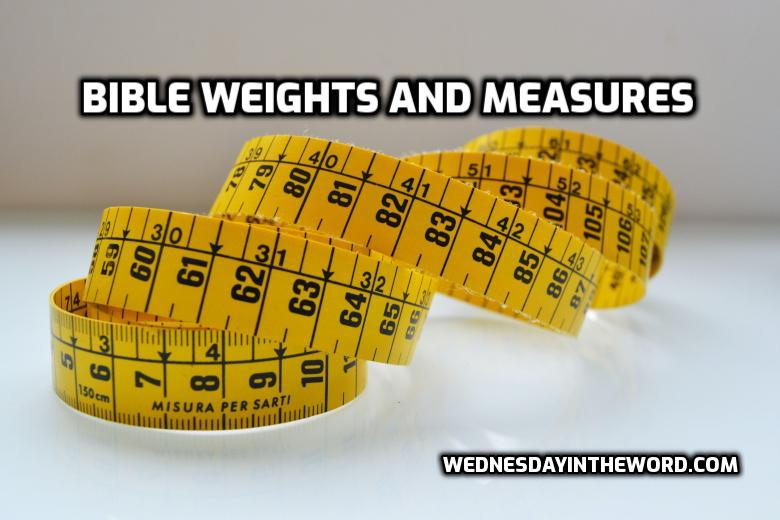 Bible weights and measures | WednesdayintheWord.com