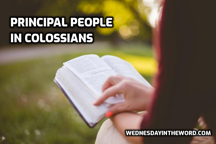 Principal People in Colossians | WednesdayintheWord.com