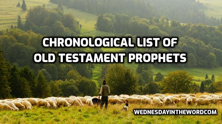 Chronological List of Old Testament Prophets | WednesdayintheWord.com