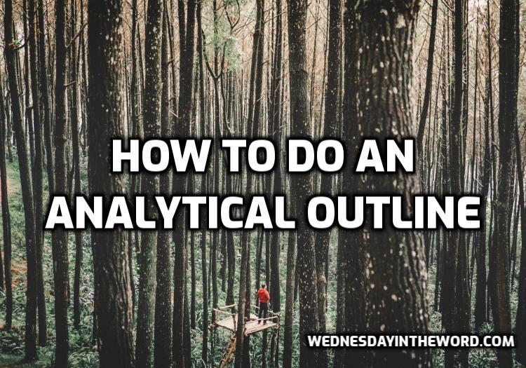 How to do an Analytical Outline - Bible Study Tools | WednesdayintheWord.com