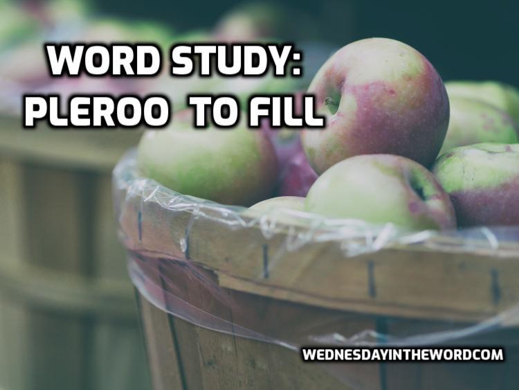 Word study: pleroo fulfill | WednesdayintheWord.com
