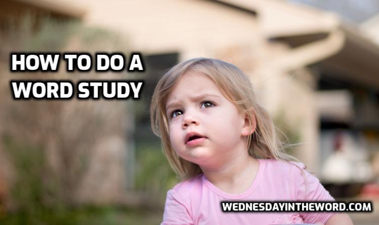 How to do a word study - Bible Study Tools | WednesdayintheWord.com