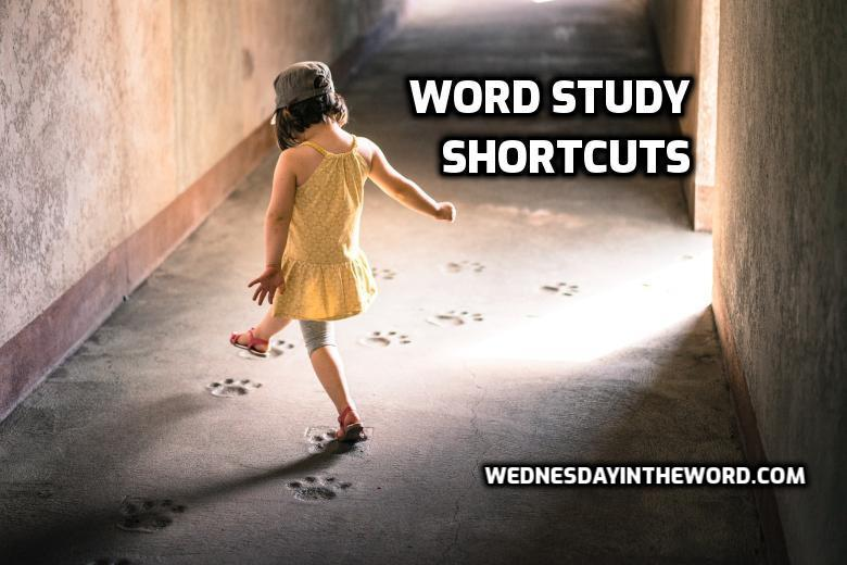 Word Study Shortcuts - Bible Study Tools   WednesdayintheWord.com