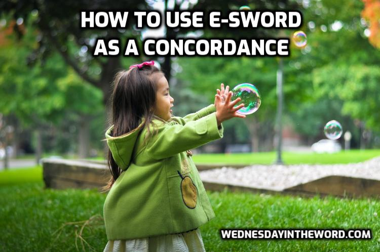 How to use e-sword as a concordance | WednesdayintheWord.com