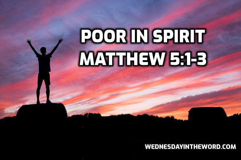 16 Matthew 5:1-3 Poor in Spirit - Bible Study | WednesdayintheWord.com