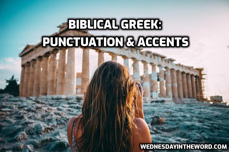 Biblical Greek Punctuation & Accents - Bible Study tools   WednesdayintheWord.com