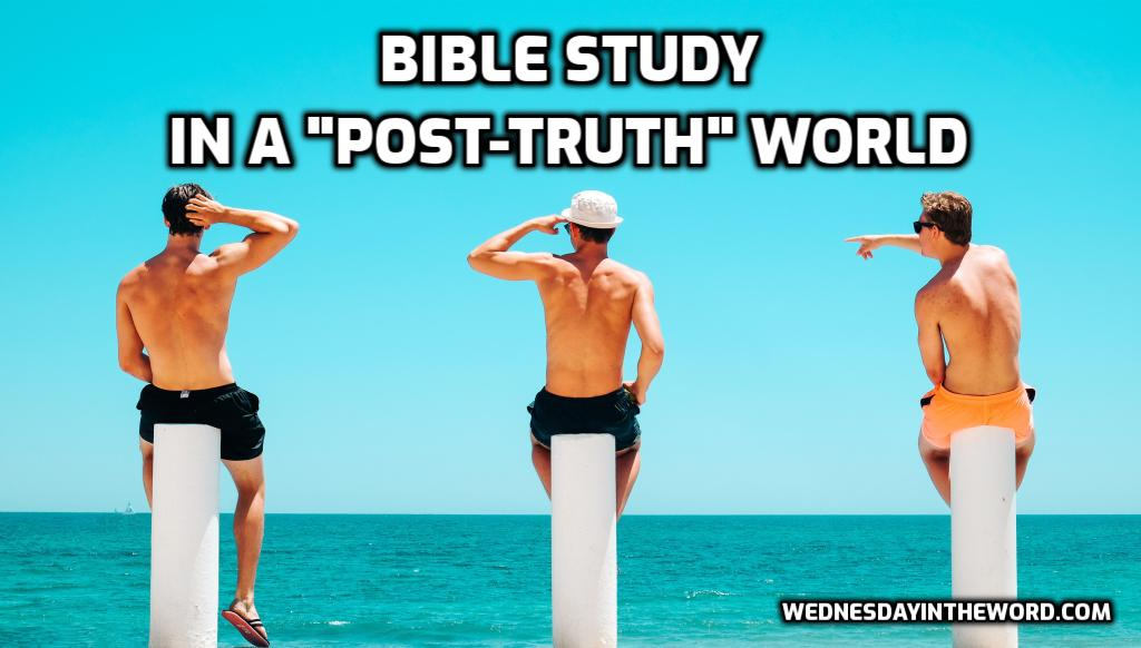 """Bible Study in a """"post-truth"""" world   WednesdayintheWord.com"""