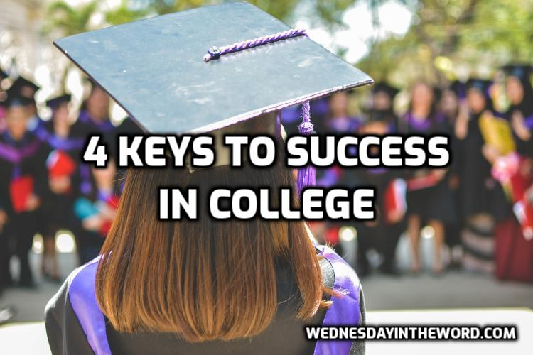 4 Keys to Success in College | WednesdayintheWord.com