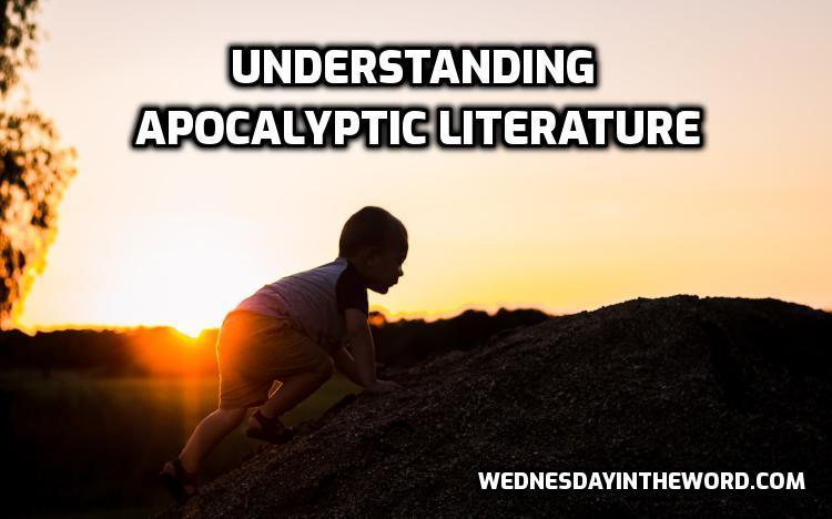 Understanding Apocalyptic literature - Bible Study Tools | WednesdayintheWord.com