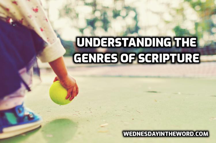 Understanding the Genres of Scripture - Bible Study Tools | WednesdayintheWord.com