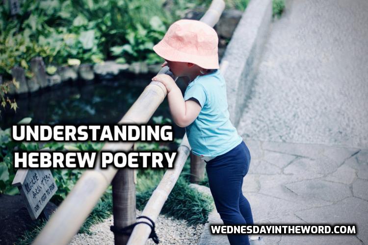 Understanding Hebrew Poetry - Bible Study Tools | WednesdayintheWord.com
