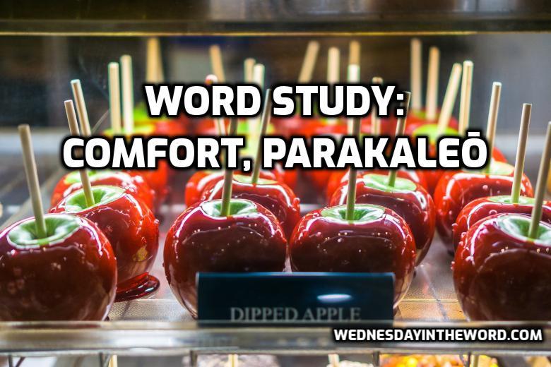 Word Study: comfort, parakaleō - Bible Study Tools | WednesdayintheWord.com