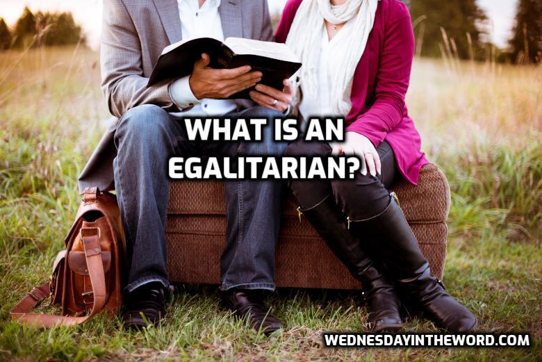 What is an egalitarian? - Bible Study | WednesdayintheWord.com
