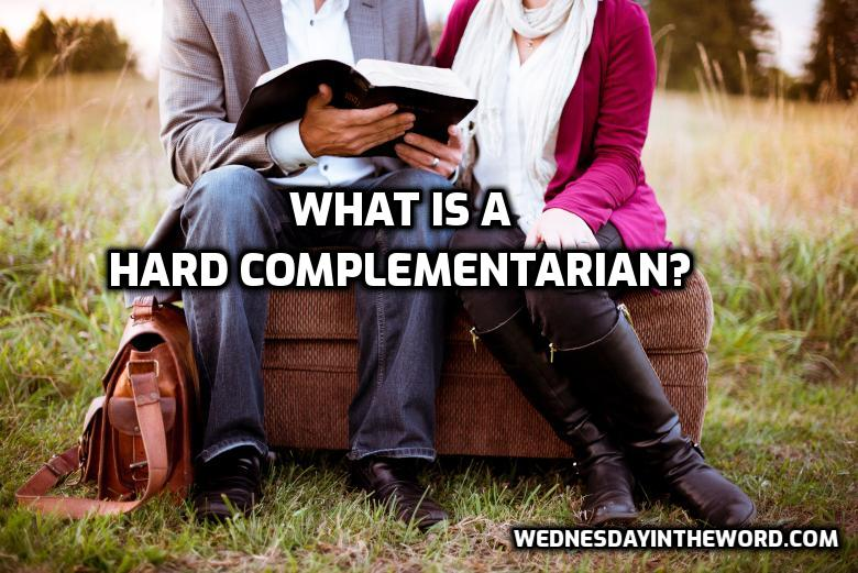 What is a hard complementarian? - Bible Study | WednesdayintheWord.com