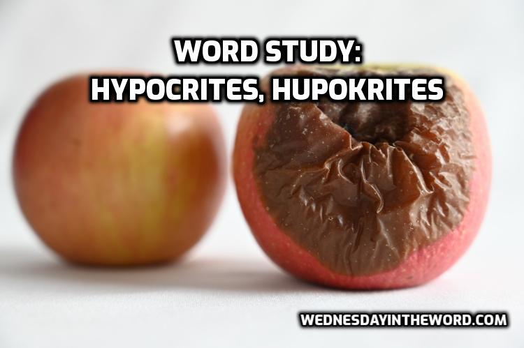 Word study: hypocrites, hupokrites - Bible Study Tools   WednesdayintheWord.com