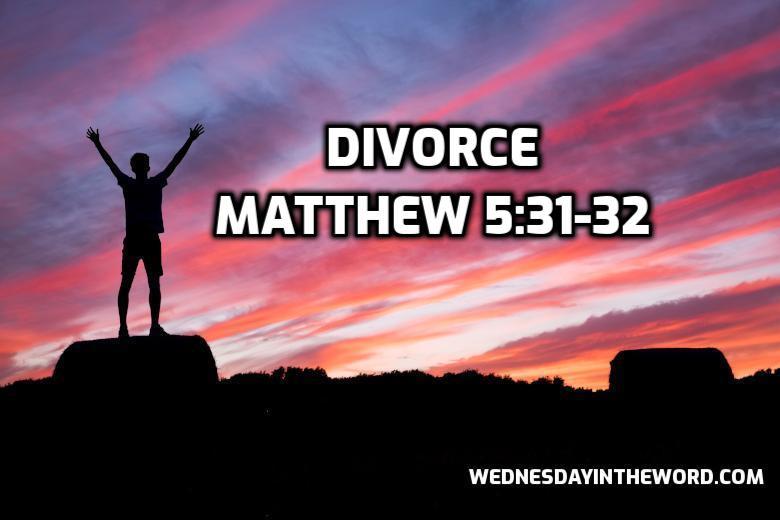 27 Matthew 5:31-32 Divorce - Bible Study | WednesdayintheWord.com